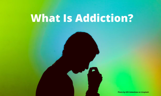 Do You Know What Addiction Is...Really?