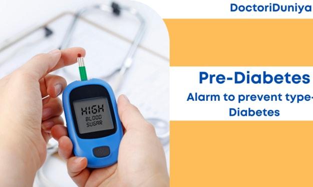 Prediabetes — Alarm to prevent type 2 diabetes