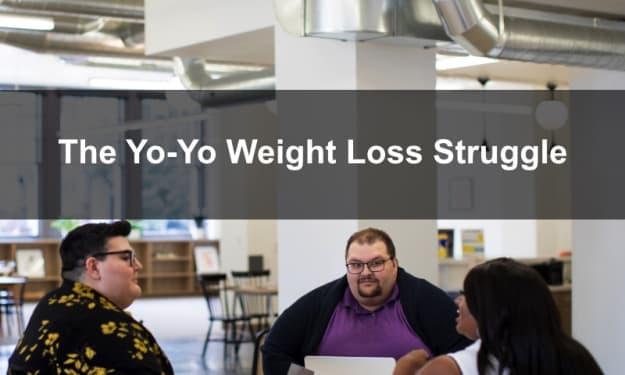 The Yo-Yo Weight Loss Struggle