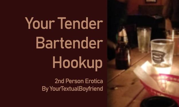 Your Tender Bartender Hookup