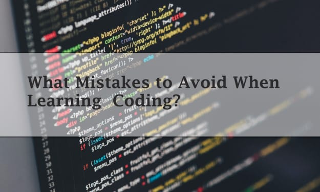 What Mistakes to Avoid When Learning Coding?