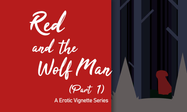 Red and the Wolf Man (Part 1)