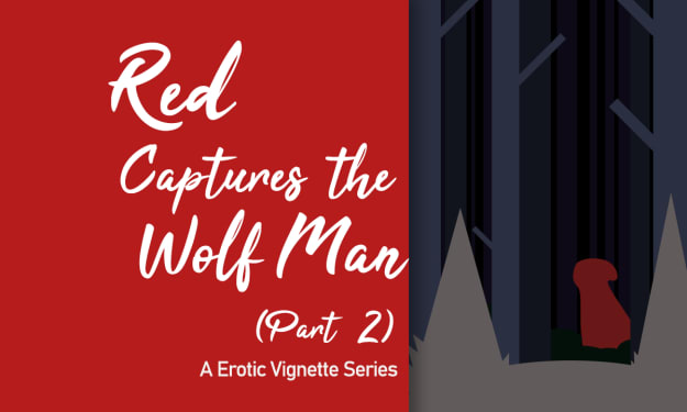 Red Captures the Wolf Man (Part 2)