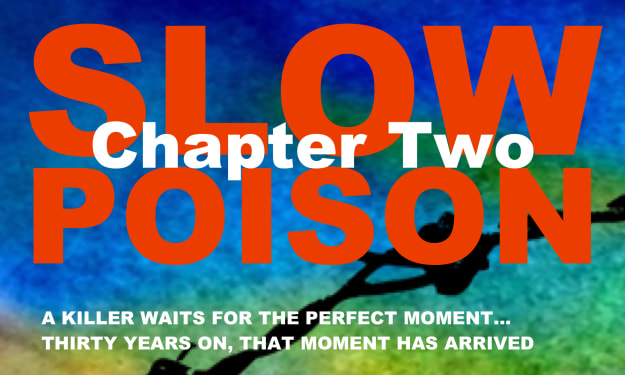 Slow Poison - Chapter Two