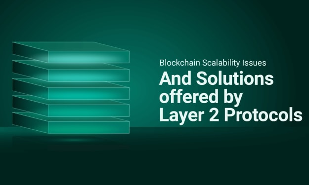 Blockchain scalability issues and the solutions offered by Layer 2 protocols