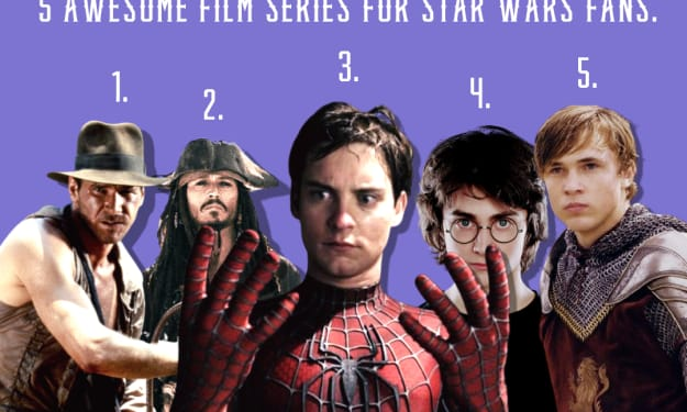 So you liked Star Wars? Here's 5 More Awesome Film series to help keep you Entertained in 2021.