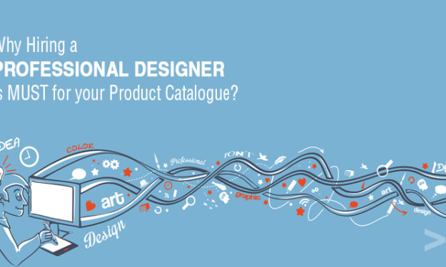 WHY HIRING A PROFESSIONAL DESIGNER IS MUST FOR YOUR PRODUCT CATALOGUE?