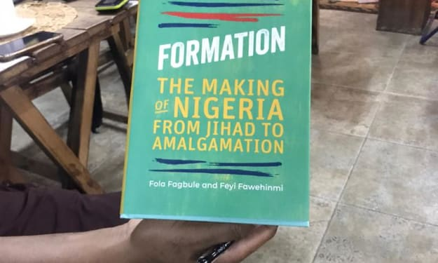 Formation: The Making of Nigeria from Jihad to Amalgamation