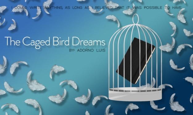 The Caged Bird Dreams