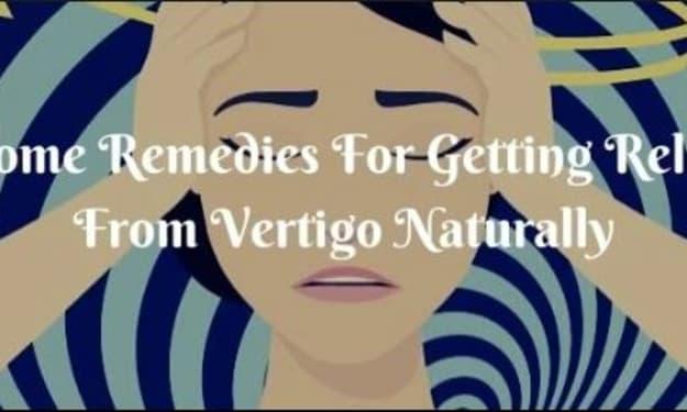 Vertigo: Types, Symptoms, Causes, and Remedies For Getting Relief From Vertigo