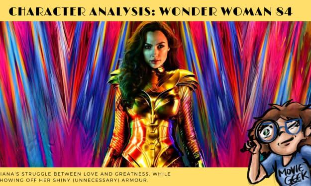 Character Analysis: Wonder Woman (WW84)