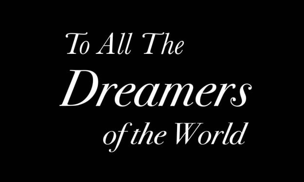 To All The Dreamers In The World