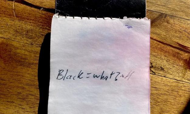 Black=What?