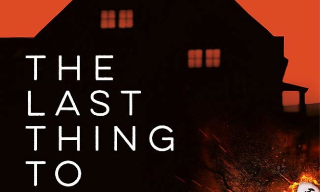 """Book Review: """"The Last Thing to Burn"""" by Will Dean"""