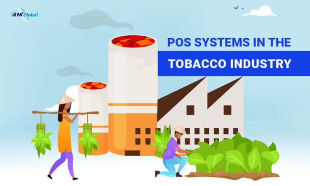 The Need For POS Systems In The Tobacco Industry - FTx Global