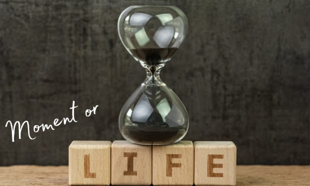Moment or Lifetime