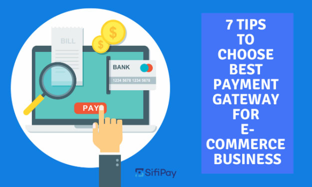 7 Tips to Choose Best Payment Gateway for E-Commerce Business
