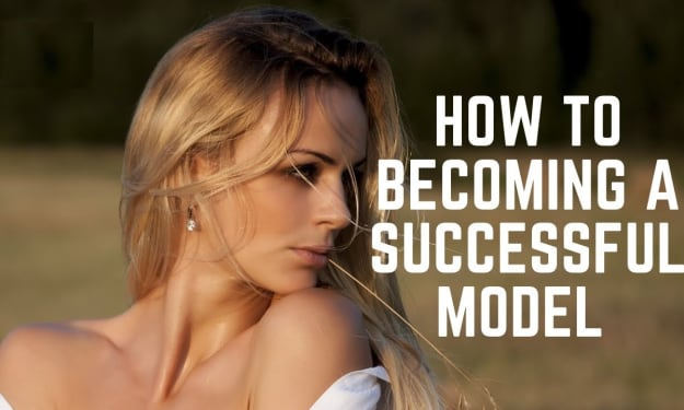 5 Important ways to becoming a successful model