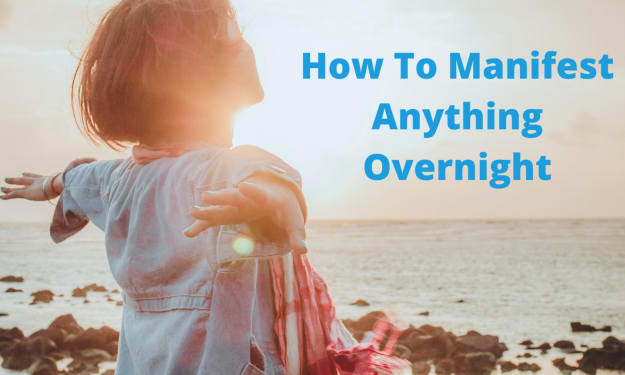 How to manifest anything overnight (Proven Tips Inside 2021)