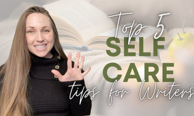 Top 5 Self Care Tips for Writers