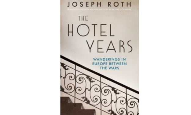 """Book Review: """"The Hotel Years"""" by Joseph Roth"""