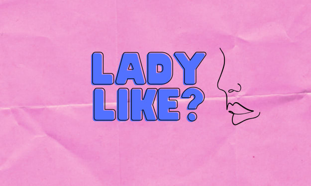 Ladylike Ain't Like Nothin' at All