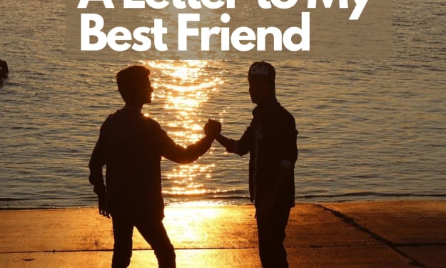 A letter to my best friend who I love most