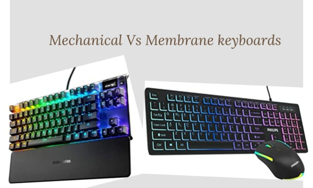'Mechanical vs Membrane Keyboards': Differences Between Mechanical and Membrane Keyboards.