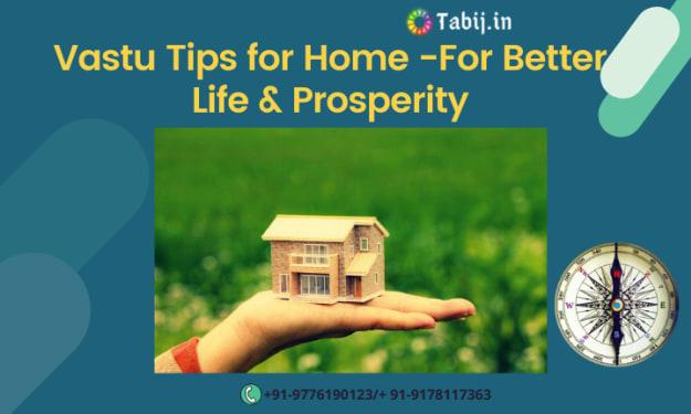 Vastu Tips for Home -For Better Life & Prosperity