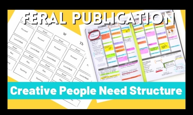 A Creative Lifestyle Needs Structure