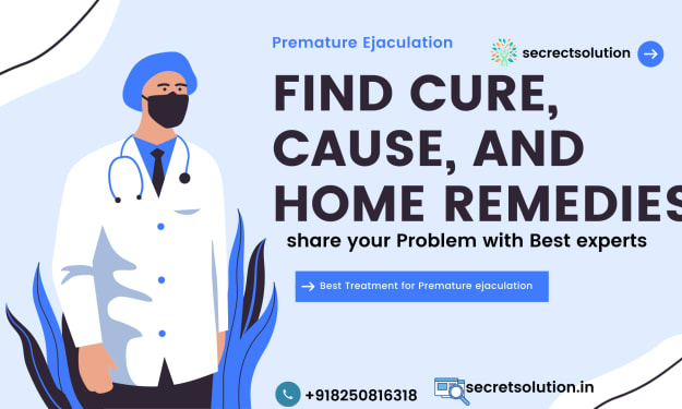 Premature ejaculation: How You can get out with Home remedies?