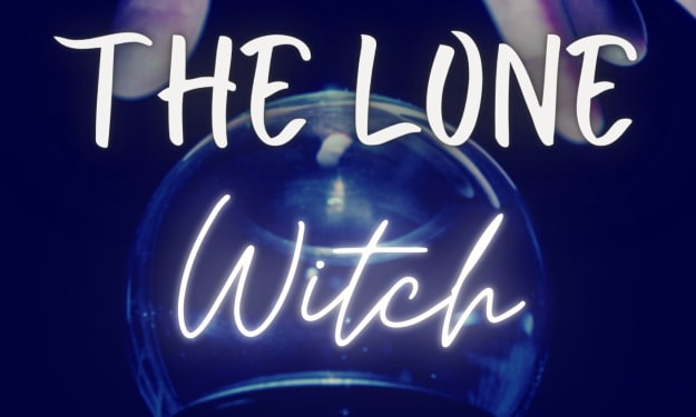 Short Stories: The Lone Witch