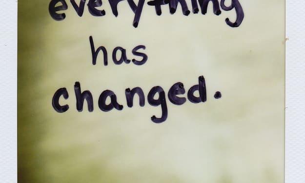 I changed my world: so he did too
