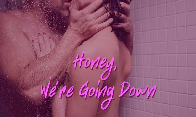 Honey, We're Going Down