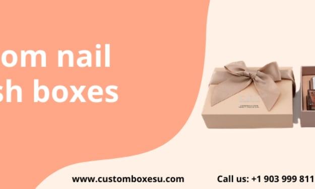 Get Custom nail polish boxes from CustomBoxesU