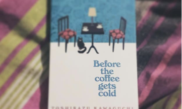 """Book Review: """"Before the Coffee Gets Cold"""" by Toshikazu Kawaguchi"""