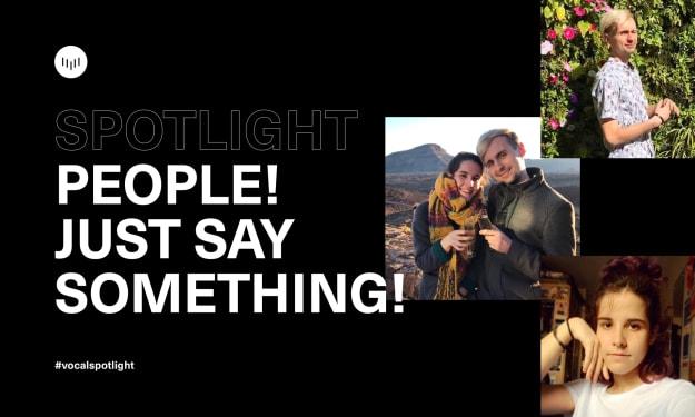 Creator Spotlight: People! Just say Something!