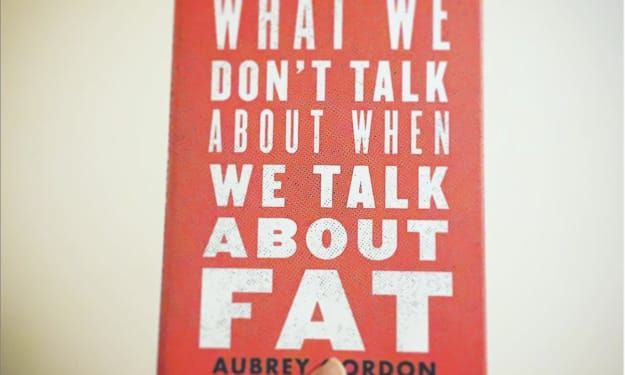 """Book Review: """"What We Don't Talk About When We Talk About Fat"""" by Aubrey Gordon"""