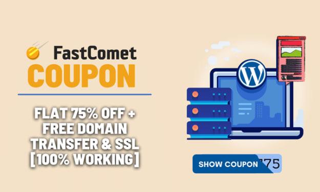 FastComet Coupon Code 2021 — Flat 75% OFF + Free Domain & SSL [100% Working]