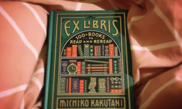 """Book Review: """"Ex Libris: 100 Books to Read and Reread"""" by Michiko Kakutani"""