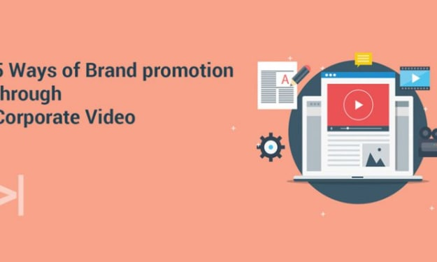 5 WAYS OF BRAND PROMOTION THROUGH CORPORATE VIDEO
