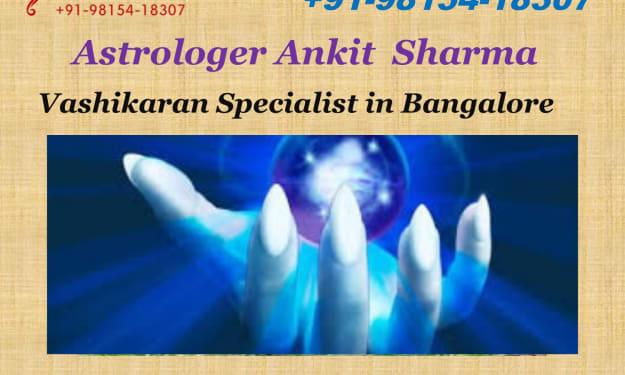 A Best and Benign Vashikaran Specialist in Bangalore - Astrologer Ankit Sharma Ji