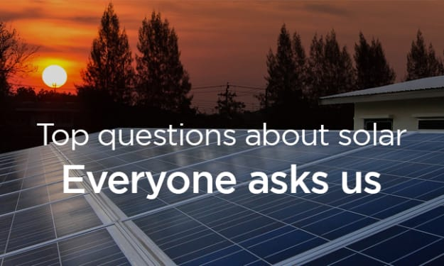 Top Questions About Solar Everyone Asks Us