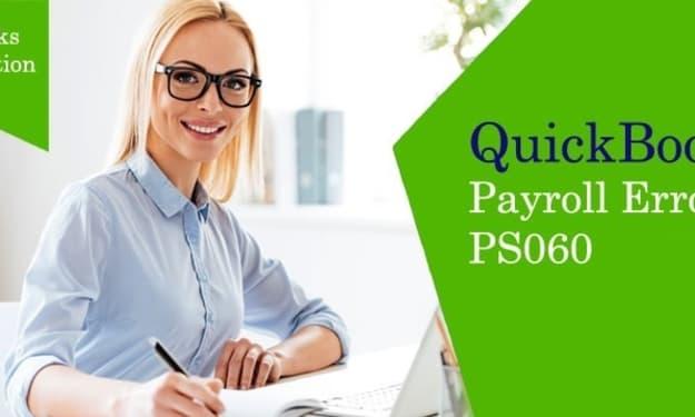 How do I fix QuickBooks Payroll Error PS060?