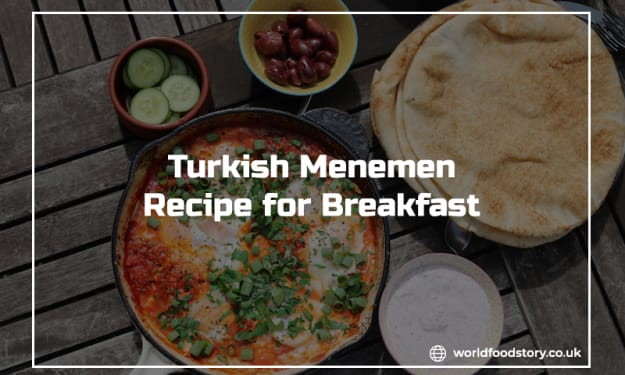 Turkish Menemen Recipe for Breakfast: Everything You Should Know About It