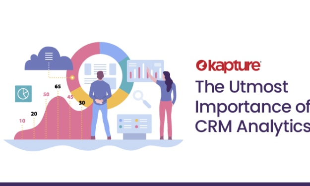 The Utmost Importance of CRM Analytics