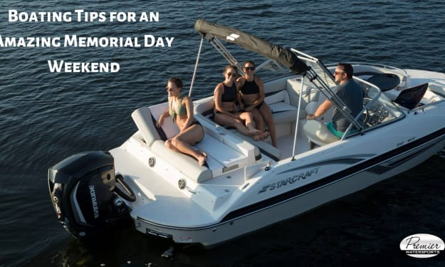 Boating Tips for an Amazing Memorial Day Weekend
