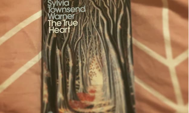 """Book Review: """"The True Heart"""" by Sylvia Townsend Warner"""