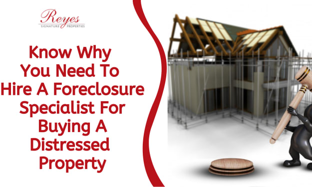 Know Why You Need To Hire A Foreclosure Specialist For Buying A Distressed Property