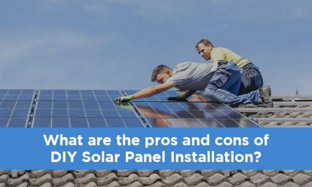 What are the Pros and Cons of DIY Solar Panel Installation?